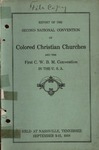 Report of the Second National Convention of Colored Christian Churches and the First C. W. B. M. Convention in the U. S. A. by Anonymous Anonymous